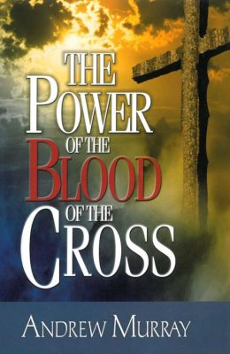 The Power of the Blood of the Cross