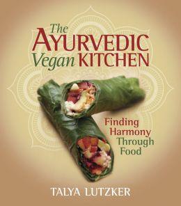 Ayurvedic Vegan Kitchen: Finding Harmony Through Food, The