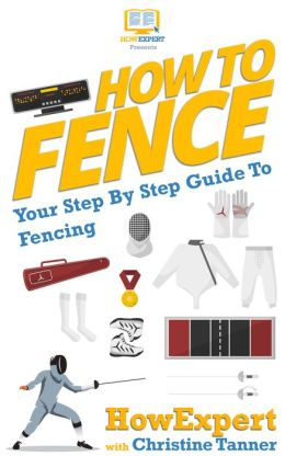 How To Fence - Your Step-By-Step Guide To Fencing