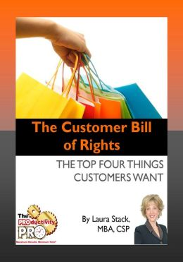 The Customer Bill of Rights - The Top Four Things Customers Want