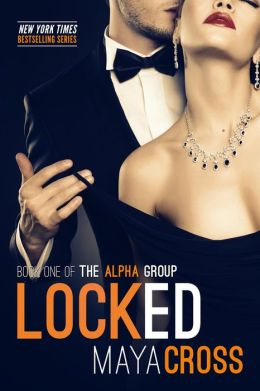 Locked (The Alpha Group Trilogy, #1)