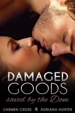 Damaged Goods (Saved by the Dom - BDSM Erotic Romance