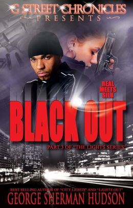 Black Out (G Street Chronicles Presents The Lights Series)