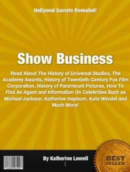 Show Business: Read About The History of Universal Studios, The Academy Awards, History of Twentieth Century Fox Film Corporation, History of Paramount Pictures, How To Find An Agent and Information On elebrities Such as Michael Jackson, ............