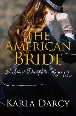 The American Bride (for Jane Austen and Downton Abbey Fans)
