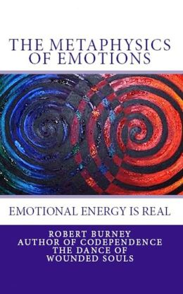 The Metaphysics of Emotions - emotional energy is real