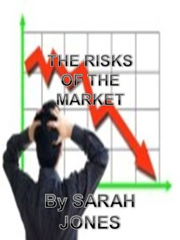 THE RISKS OF THE MARKET