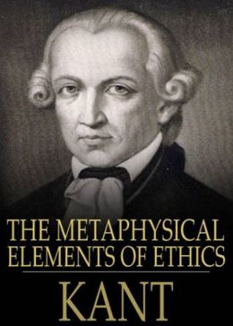 The Metaphysical Elements of Ethics: A Philosophy Classic By Immanuel Kant! AAA+++