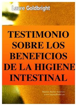 Testimonio Sobre los Beneficios de la Higiene Intestinal