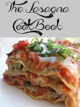 The Lasagna Cookbook (204 Recipes)