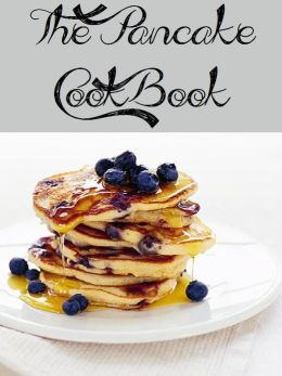 The Pancake Cookbook (227 Recipes)