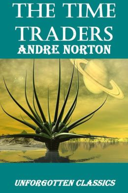 The Time Traders Andre Norton