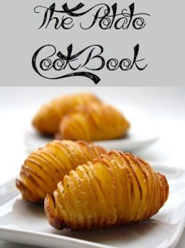 The Potato Cookbook (1560 Recipes)