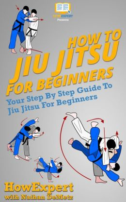 How To Jiu Jitsu For Beginners - Your-By-Step Guide To Jiu Jitsu For Beginners