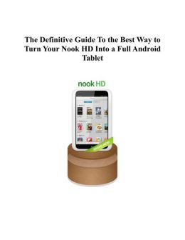 The Definitive Guide To the Best Way to Turn Your Nook HD Into a Full Android Tablet