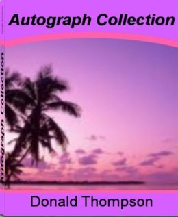 Autograph Collection: America's #1 Guide to Autograph Books for Kids, Autograph Letters, What You Would Want to Know About The Autograph World, Autograph Books and More