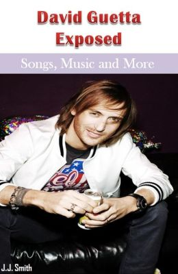 David Guetta Exposed: Songs, Music and More