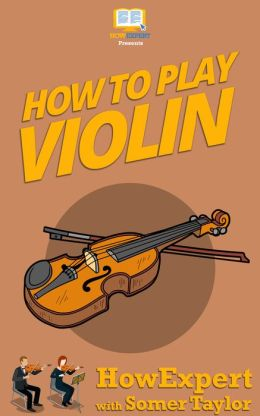 How To Play Violin- Your Step-By-Step Guide To Playing Violin