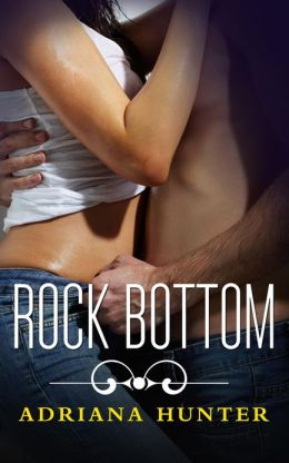 Rock Bottom (Rock Hard #2): Seduced by the Rockstar (Rock Hard (Seduced By The Rockstar), #2)