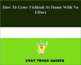 How To Grow Fishbait At Home With No Effort