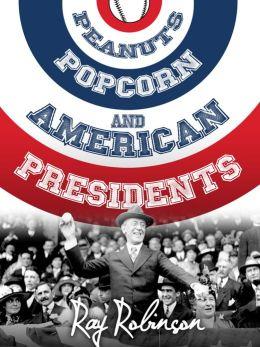 Peanuts, Popcorn & American Presidents
