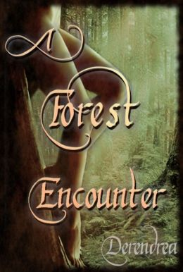 A Forest Encounter ~ Erotic Fantasy