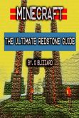 Book Cover Image. Title: Minecraft:  The Ultimate Redstone Guide, Author: Aaron Paradise