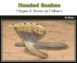 Headed Snakes: Origins & Stories in Cultures