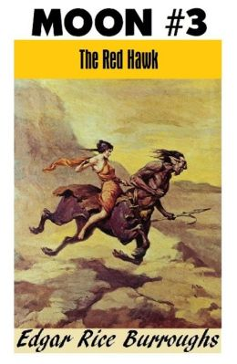 THE RED HAWK (Edgar Rice Burroughs Moon Maid Trilogy #3)