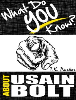 What Do You Know About Usain Bolt?