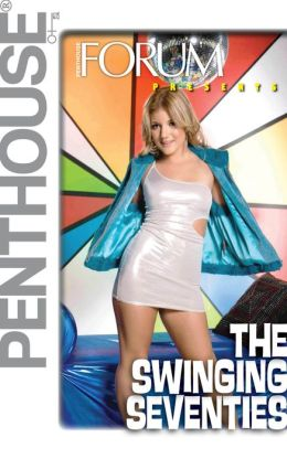 Penthouse Forum Presents The Swinging Seventies