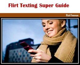 Flirt Texting Super Guide