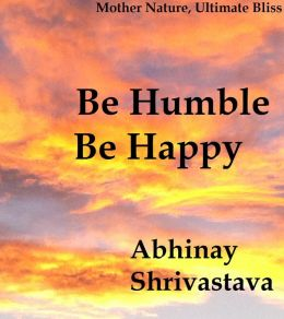 Be Humble Be Happy