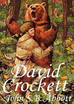 David Crockett: A History, Biography, Adventure Classic By John Abbott! AAA+++