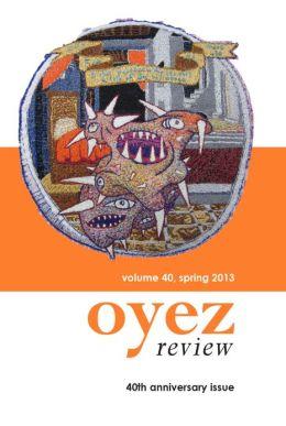 Oyez Review Volume 40, Spring 2013