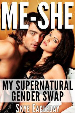Me-She (my supernatural gender swap): Alpha Werewolf Erotica