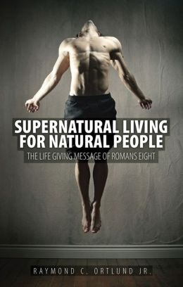 Supernatural Living for Natural People