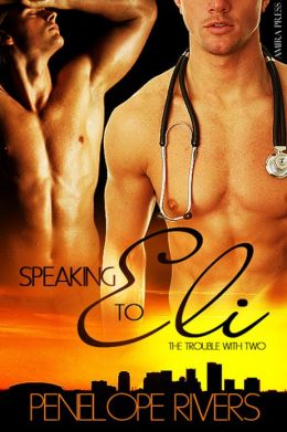 Speaking to Eli [Gay Erotic Romance]