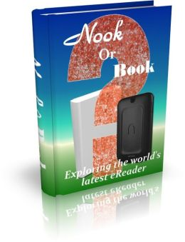 Nook Or Book - Exploring The World's Latest eReader