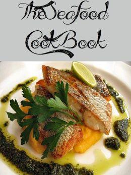 The Seafood Cookbook (103 Recipes)