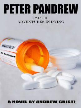 PETER PANDREW: PART II: ADVENTURES IN DYING
