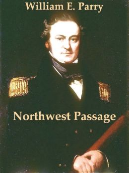 Three Voyages for the Discovery of a Northwest Passage from the Atlantic to the Pacific, and Narrative of an Attempt to Reach the North Pole, Volumes 1-2 (of 2)