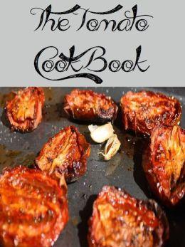 The Tomato Cookbook (782 Recipes)