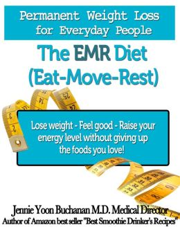 The EMR Diet (Eat, Move, Rest) Permanent Weight Loss for Everyday People