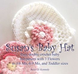 Susan's Simple Baby Hat and Flowers in 3/6 Month, 6/9 Month, and Toddler Sizes