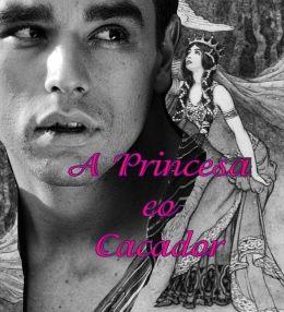 A Princesa eo Caçador