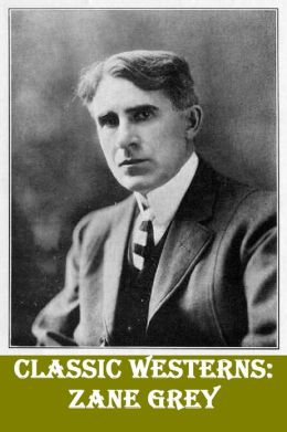 Classic Westerns by Zane Grey