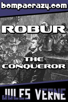 Robur the Conqueror (Illustrated)