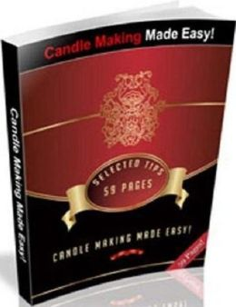 eBook about Romance - Candle Making Made Easy! - All-In-One Candle-Making Manual That Can Guide You Through The Whole Candle-Making Experience!