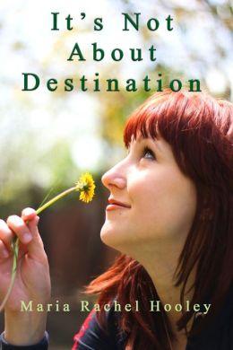 It's Not About Destination